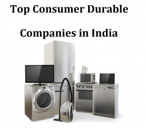 top consumer durable companies in India