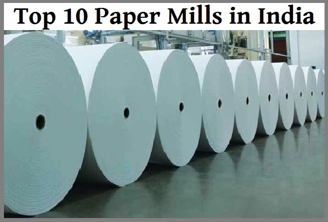 Top 10 Paper Mills/Paper Manufacturing Companies in India - Learning
