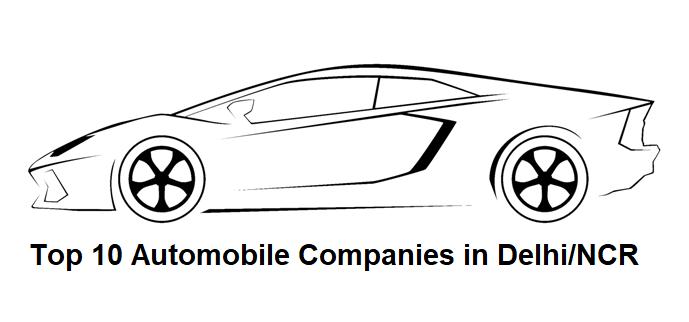 top 10 automobile companies in delhi  ncr