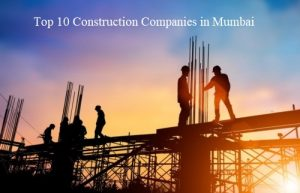 Top 10 Construction Companies in Mumbai - Learning Center