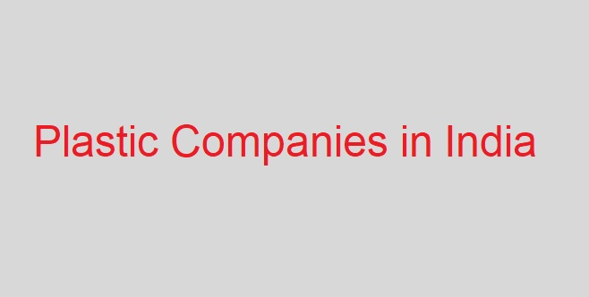 Top 10 Plastic Companies in India - Learning Center