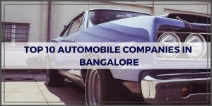 Top 10 Automobile Companies In Bangalore Learning Center Fundoodata Com
